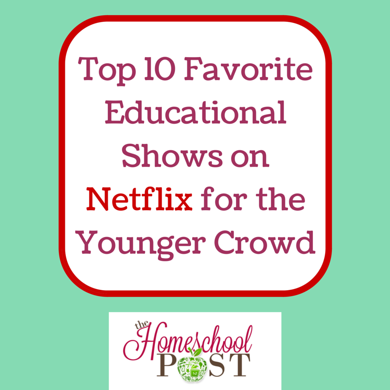 Top 10 Favorite Educational Show on Netflix for Little Learners