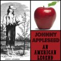 Johnny Appleseed: An American Legend (resources for homeschool unit studies)