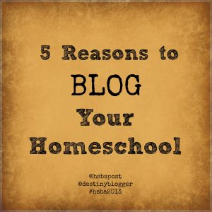 homeschool blogging @hsbapost @destinyblogger