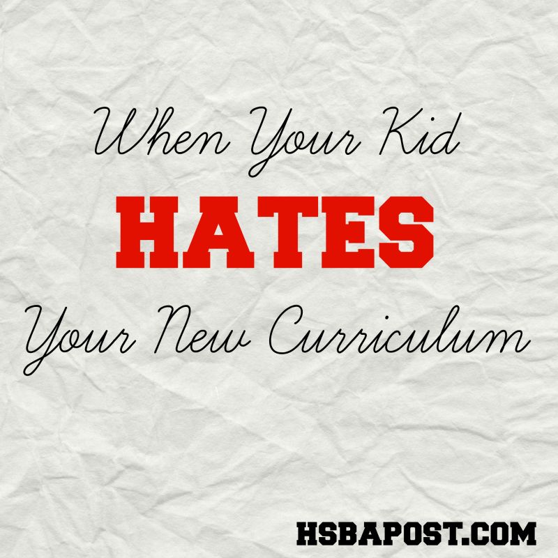When Your Kid Hates Your New Curriculum
