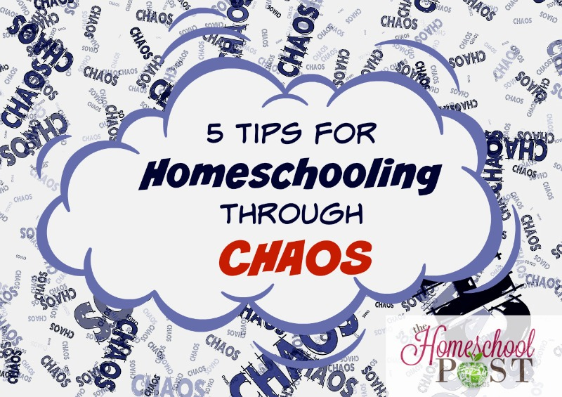 homeschooling through chaos