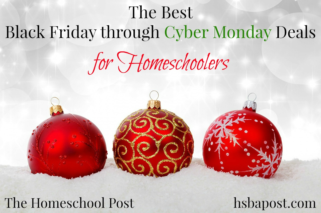 The Best Black Friday Cyber Monday Deals for #Homeschoolers @hsbapost