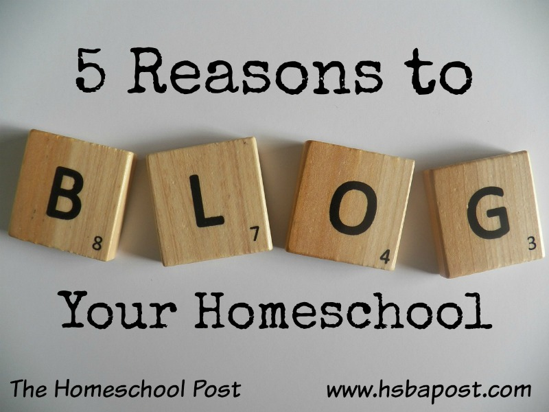 5 Reasons to Write a Homeschool Blog