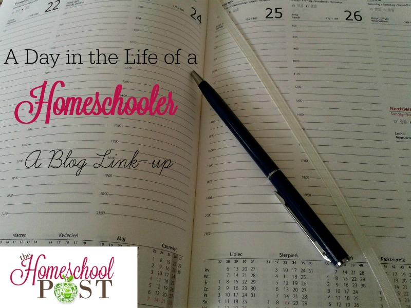 A Day in the Life of a Homeschooler blog link-up at The Homeschool Post