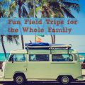 Fun Field Trips for the Whole Family {Multiple Ages} @hsbapost