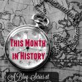 This Month in History blog series at The Homeschool Post