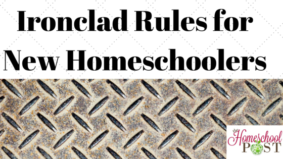 Ironclad Rules for New Homeschoolers