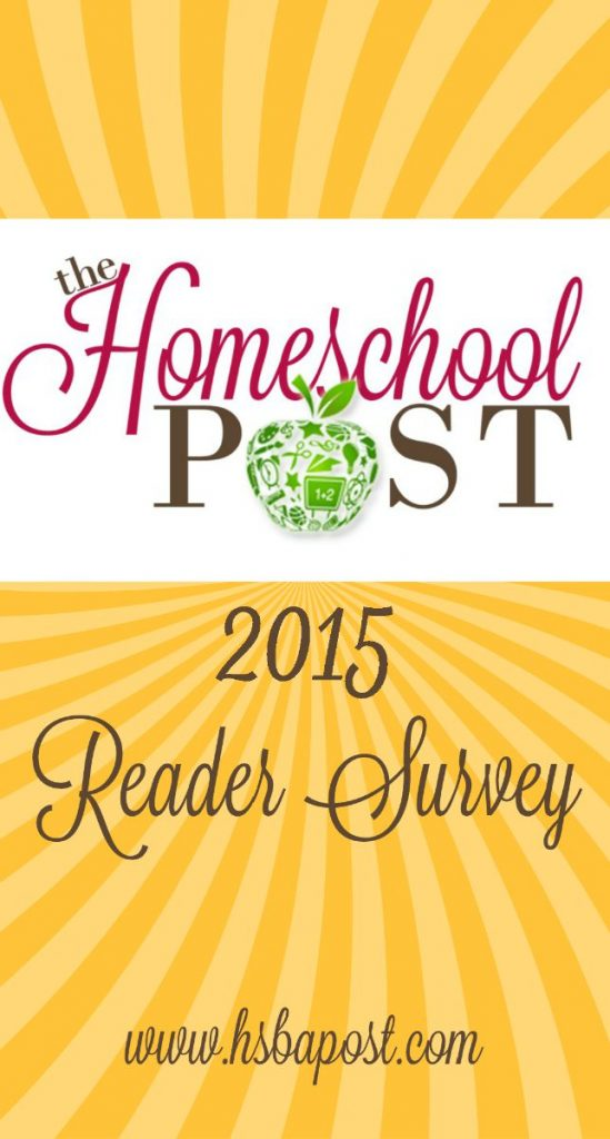Come on over and answer a few quick questions about The Homeschool Post in our reader survey!  We want to encourage our readers and help you in your homeschool journey.