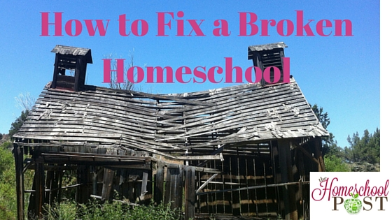 How to Fix a Broken Homeschool