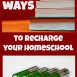 5 Ways to Recharge your Homeschool when you Hit a Slump ~ hsbapost.com