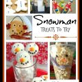 Fun & creative yummy Snowman Treats to try making with the kids this winter! hsbapost.com