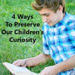 4 Ways to Preserve Curiosity in Children