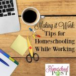 Do you work while homeschooling? Here are some encouraging tips to help! hsbapost.com