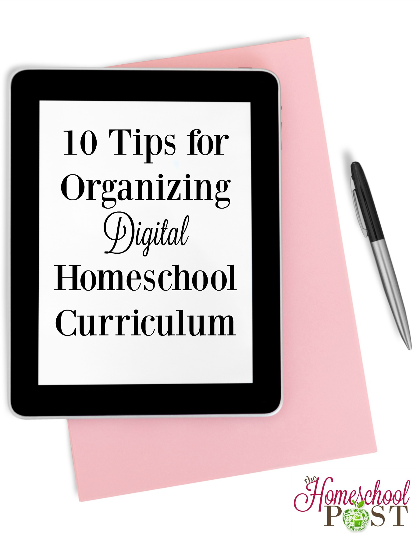 10 practical tips to keep your digital homeschool curriculum organized so you can get the best use of it! hsbapost.com
