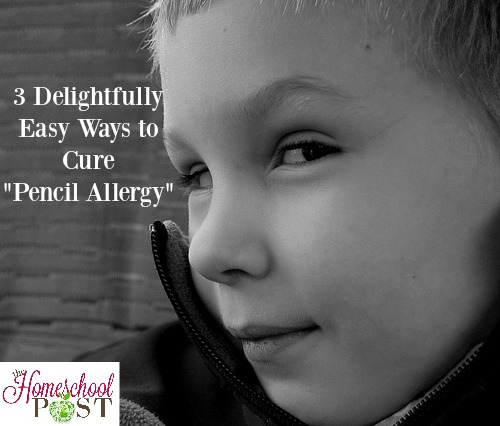 """Helping your boys overcome the dreaded """"pencil allergy"""" or aversion to writing in your homeschool. hsbapost.com"""