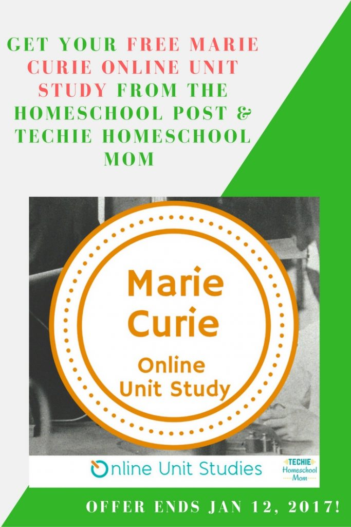Sign up to get a Free Marie Curie online unit study through 1-12-17 at hsbapost.com