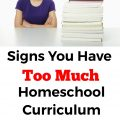 Do you have too much homeschool curriculum? A humorous look at the signs of too much homeschool curriculum. Homeschool overwhelm.
