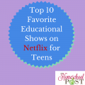 Top 10 Favorite Educational Shows on Netflix for Teens