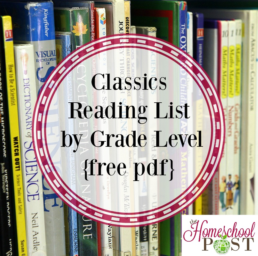Classics Reading List by Grade Level with a free printable pdf. Great resource for homeschooling! hsbapost.com