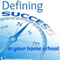 Defining Success in Your #Homeschool @hsbapost