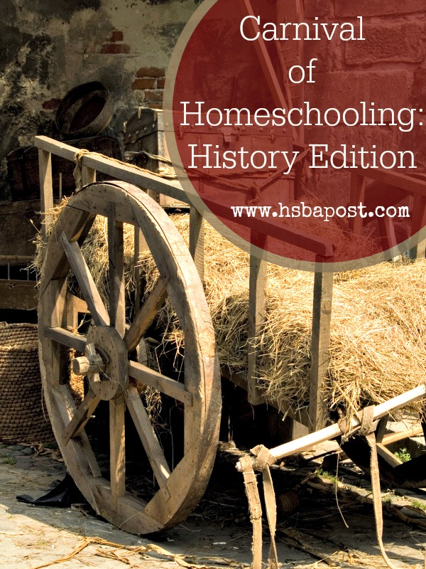 Carnival of #Homeschooling: History Edition @hsbapost