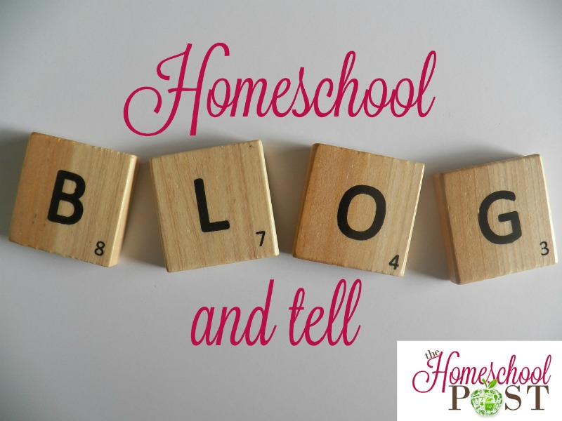 Homeschool Blog and Tell at The Homeschool Post