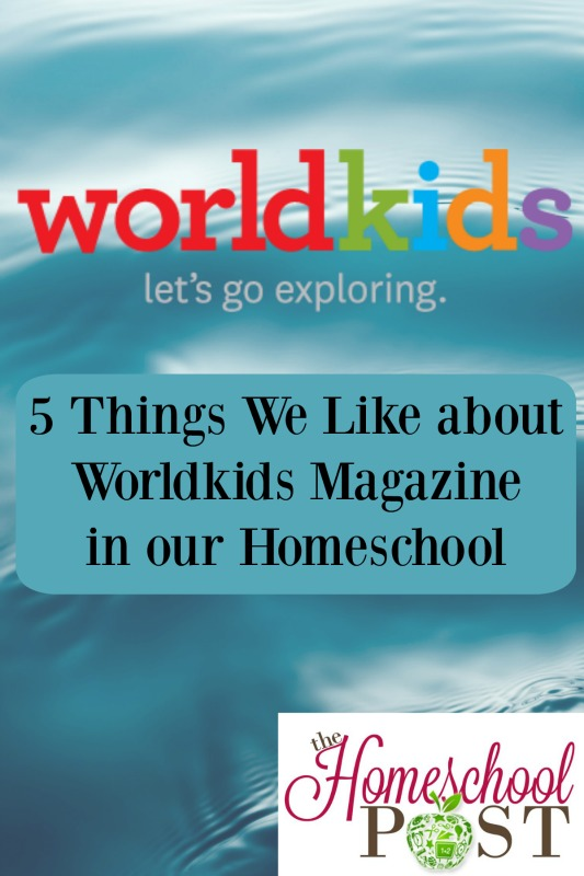 5 Reasons we like to use Worldkids Magazine in our homeschool