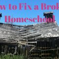 How to Fix a Broken Homeschool ~ helpful tips at hsbapost.com