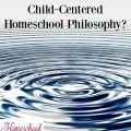Teacher-Centered vs Child-Centered Homeschool Philosophy at hsbapost.com. Which is your approach to homeschooling?