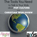 Free resources to help you talk to your tweens and teens about pop culture and Christian worldview from Axis.org