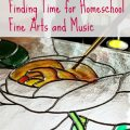 Creative ways to find time for homeschool art and music, even if it isn't your natural strong suit. hsbapost.com