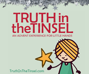Truth in the Tinsel Advent & Christmas for kids