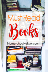 Must Read Books at iHomeschool Network
