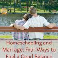 4 Ways to Balance Marriage and Homeschooling