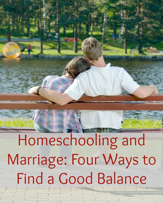 Homeschooling and Marriage: Four Ways to Find a Good Balance