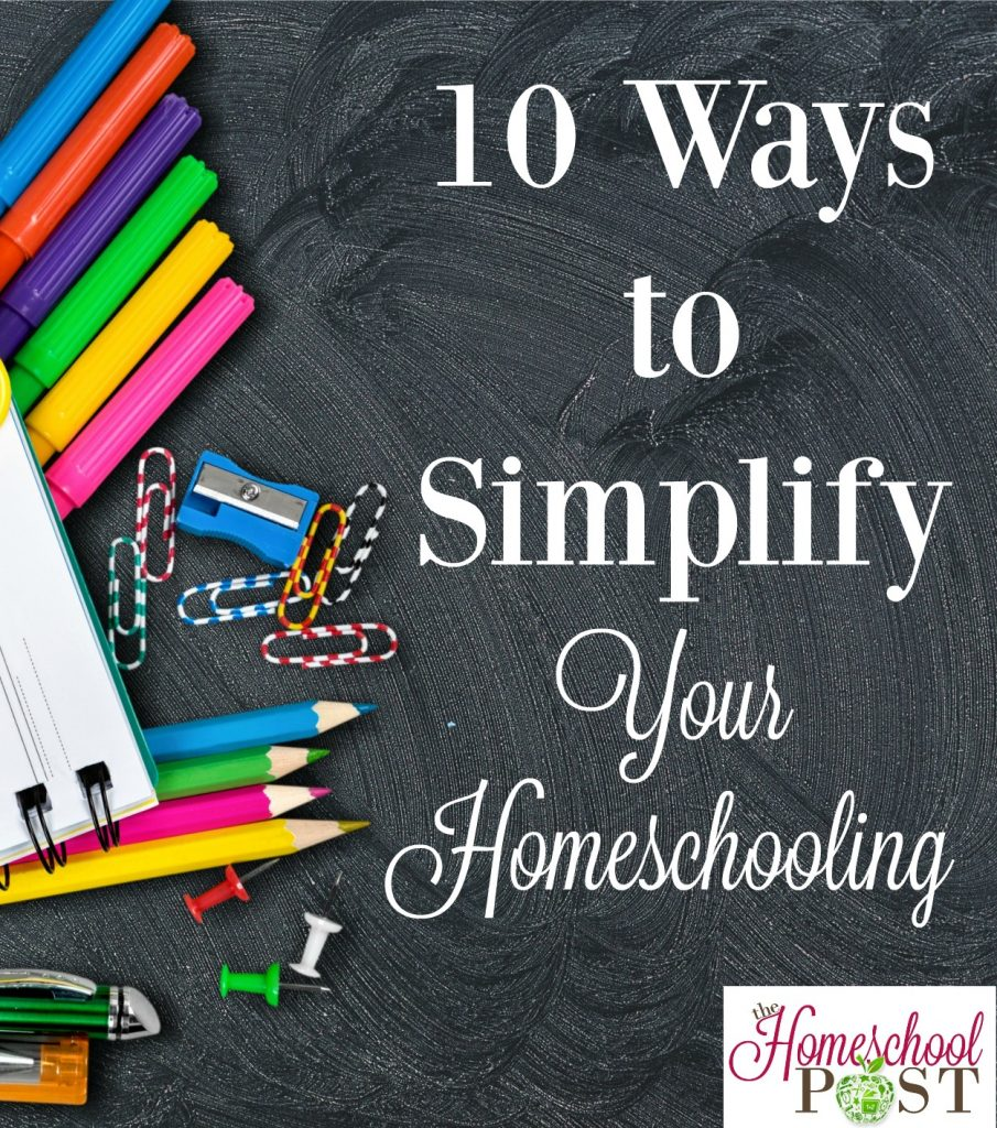 10 Ways to Simplify Your Homeschooling so you can enjoy it more and worry less! hsbapost.com