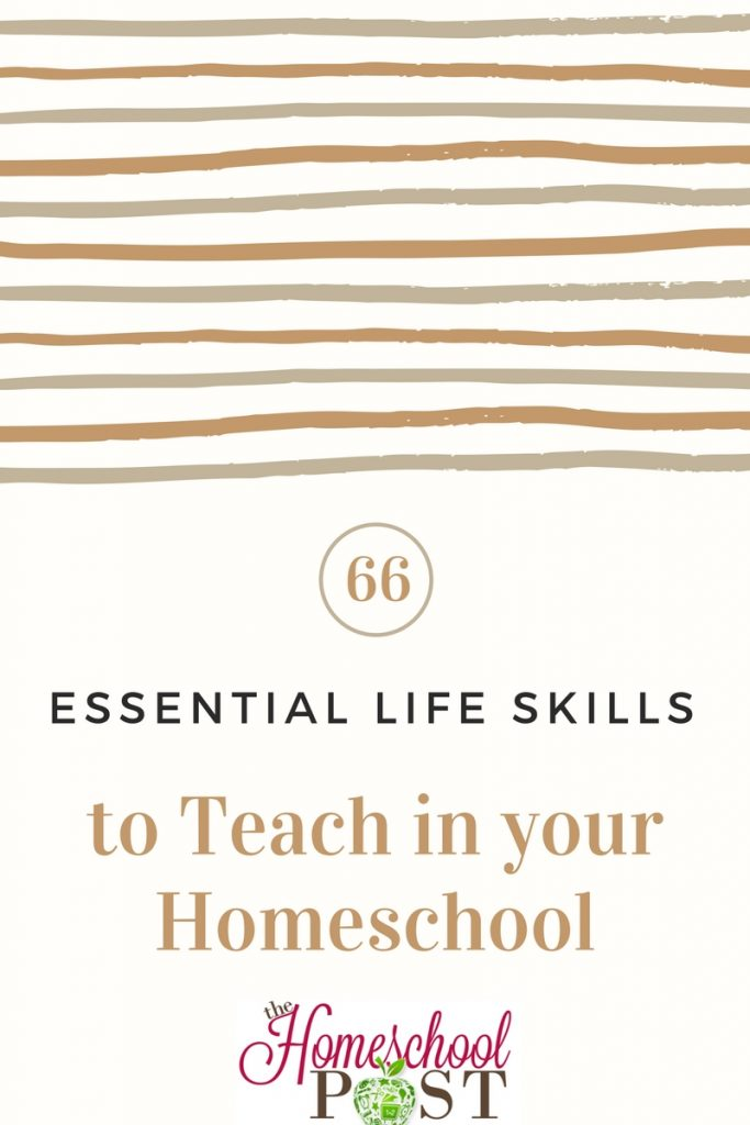 66 Essential Life Skills to Teach in your Homeschool at hsbapost.com