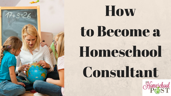 How to Become a Homeschool Consultant