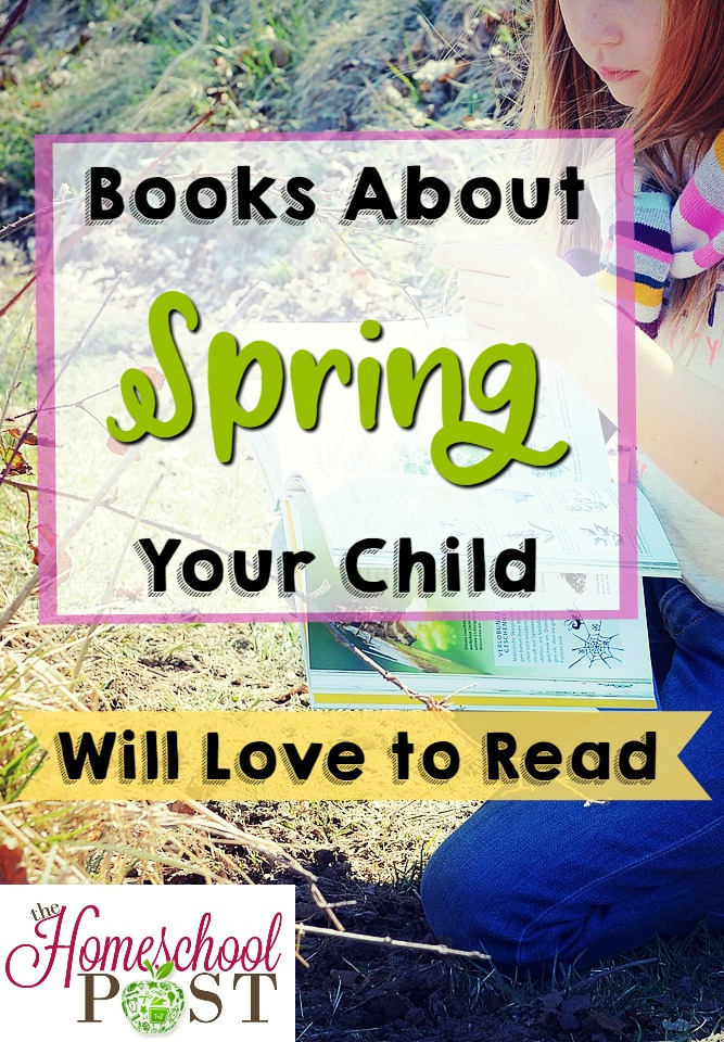 Spring books for kids | spring reading list | homeschooling book list for kids | spring book basket