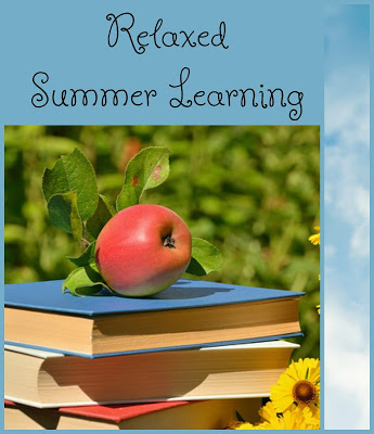 Relaxed summer homeschooling plans | summer learning | how to learn year-round at a slower pace