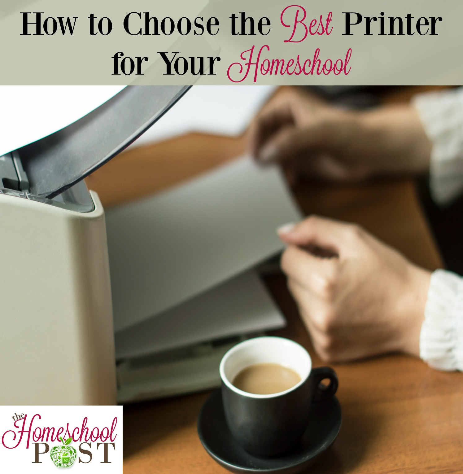 How to choose the best printer for your homeschool | homeschool printing | homeschool printing tips | homeschool printer