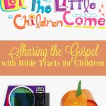 Bible Tracts for Children | Share the Gospel | Let the Little Children Come