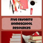5 Favorite homeschooling resources from a veteran homeschool mom